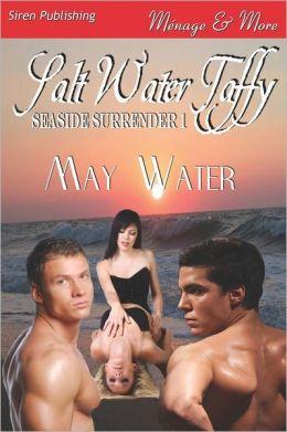 Salt Water Taffy [Seaside Surrender 1] (Siren Publishing Menage and More)
