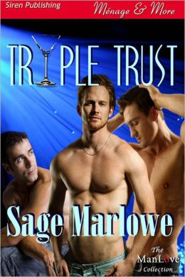 Triple Trust [Siren Publishing Menage and More ManLove)