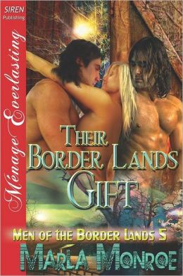 Their Border Lands Gift [Men of the Border Lands 5] (Siren Publishing Menage Everlasting)