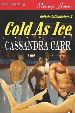 Cold as Ice [Buffalo Intimidators 2] (Siren Publishing Menage Amour)