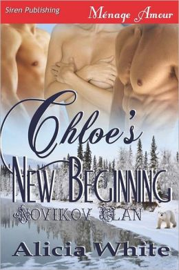 Chloe's New Beginning [Novikov Clan 1] (Siren Publishing Menage Amour)