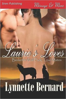 Laurie's Loves [Beckett's Wolf Pack, Triad Mates 1] (Siren Publishing Menage and More)