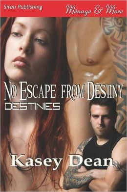 No Escape from Destiny [Destinies 1] (Siren Publishing Menage and More)