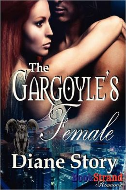 The Gargoyle's Female (Bookstrand Publishing Romance)