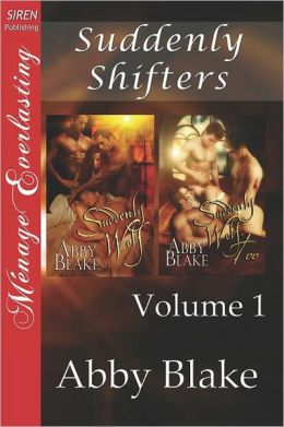 Suddenly Shifters, Volume 1 [Suddenly Wolf: Suddenly Wolf, Too] (Siren Publishing Menage Everlasting)