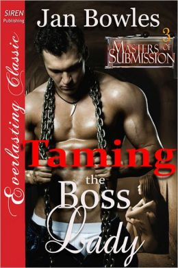 Taming the Boss Lady [Masters of Submission 3] (Siren Publishing Everlasting Classic)