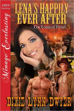 Lena's Happily Ever After [Town of Pearl 3] (Siren Publishing Menage Everlasting)