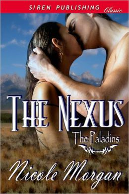 The Nexus [The Paladins] (Siren Publishing Classic)