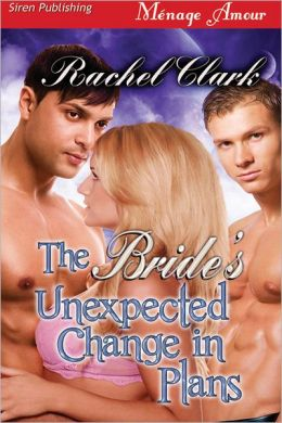 The Bride's Unexpected Change in Plans (Siren Publishing Menage Amour)