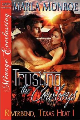 Trusting the Cowboys [Riverbend, Texas Heat 1] (Siren Publishing Menage Everlasting)