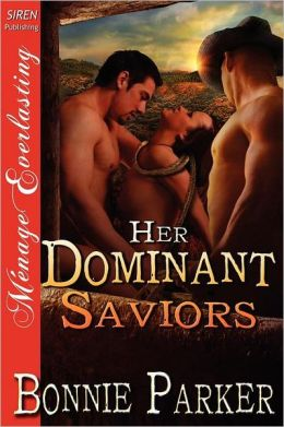 Her Dominant Saviors (Siren Publishing Menage Everlasting)