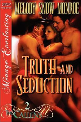 Truth and Seduction [The Callens 2] (Siren Publishing Menage Everlasting)