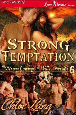 Strong Temptation [The Strong Cowboys of Wilde, Nevada 6] (Siren Publishing LoveXtreme Forever - Serialized)