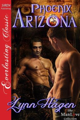 Phoenix Arizona (Siren Publishing Everlasting Classic ManLove)