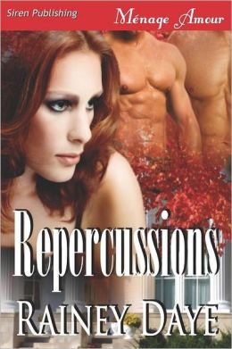 Repercussions (Siren Publishing Menage Amour)