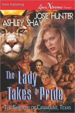 The Lady Takes a Pride [The Shifters of Catamount, Texas 1] (Siren Publishing Lovextreme Forever)