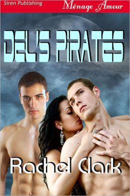 Del's Pirates [Sequel to G'baena's Pirates] (Siren Publishing Menage Amour)