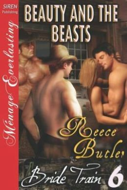 Beauty and the Beasts [Bride Train 6] (Siren Publishing Menage Everlasting)