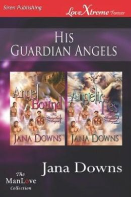 His Guardian Angels [Angel Bound: Angelic Ties] (Siren Publishing Lovextreme Forever Manlove)