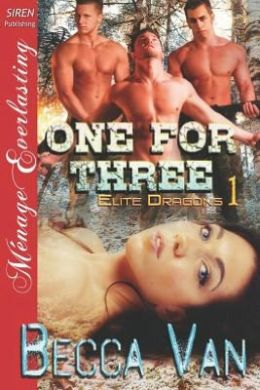 One for Three [Elite Dragons 1] (Siren Publishing Menage Everlasting)