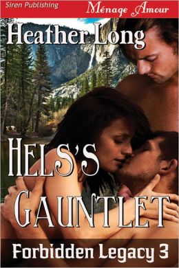 Hels's Gauntlet [Forbidden Legacy 3] (Siren Publishing Menage Amour)