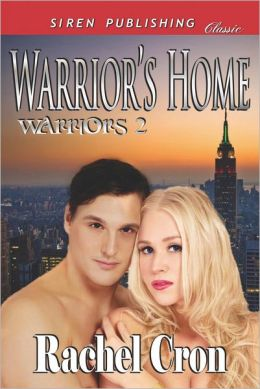 Warrior's Home [Warriors 2] (Siren Publishing Classic)