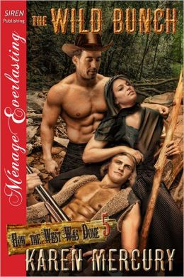 The Wild Bunch [How the West Was Done 5] (Siren Publishing Menage Everlasting)