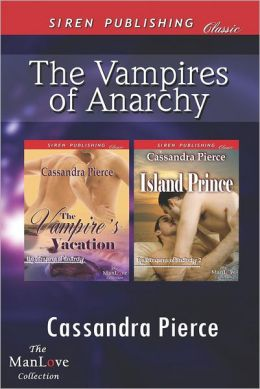 The Vampires of Anarchy [The Vampire's Vacation: Island Prince] (Siren Publishing Classic Manlove)