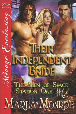 Their Independent Bride [The Men of Space Station One #6] (Siren Publishing Menage Everlasting)