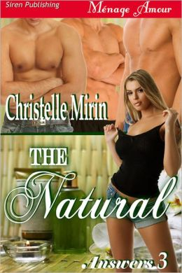 The Natural [Answers 3] (Siren Publishing Menage Amour)