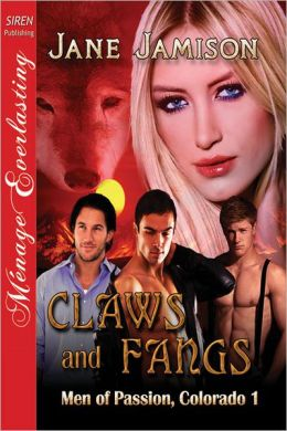Claws and Fangs [Men of Passion, Colorado 1] (Siren Publishing Menage Everlasting)