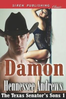 Damon [The Texas Senator's Sons 1] (Siren Publishing Classic)