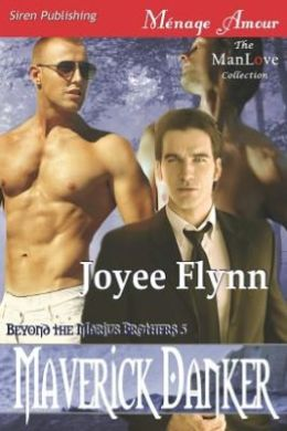 Maverick Danker [Beyond the Marius Brothers 5] (Siren Publishing Menage Amour Manlove)