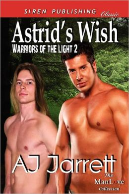 Astrid's Wish [Warriors of the Light 2] (Siren Publishing Classic Manlove)