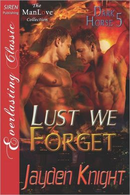 Lust We Forget [Dark Horse 5] (Siren Publishing Everlasting Classic Manlove)