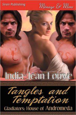 Tangles and Temptation [Gladiators: House of Andromeda 1] (Siren Publishing Menage and More)
