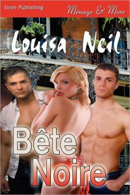 Bete Noire (Siren Publishing Menage and More)