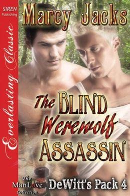 The Blind Werewolf Assassin [DeWitt's Pack 4] (Siren Publishing Everlasting Classic ManLove)