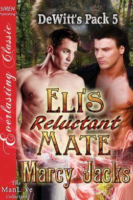 Eli's Reluctant Mate [DeWitt's Pack 5] (Siren Publishing Everlasting Classic ManLove)