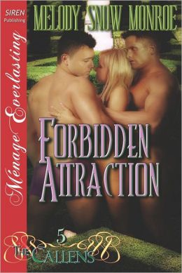 Forbidden Attraction [The Callens 5] (Siren Publishing Menage Everlasting)