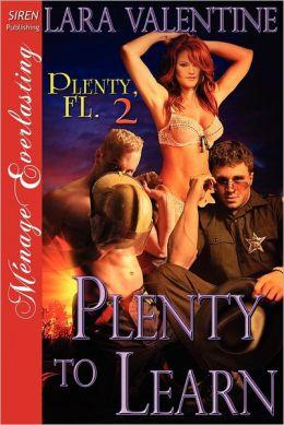 Plenty to Learn [Plenty, FL 2] (Siren Publishing Menage Everlasting)