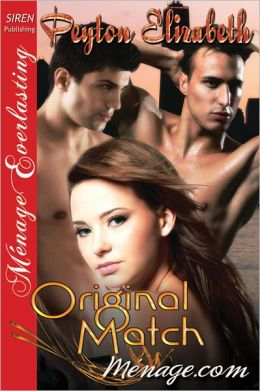 Original Match [Ménage.com 1] (Siren Publishing Menage Everlasting)