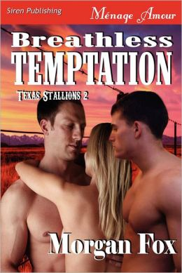 Breathless Temptation [Texas Stallions 2] (Siren Publishing Menage Amour)
