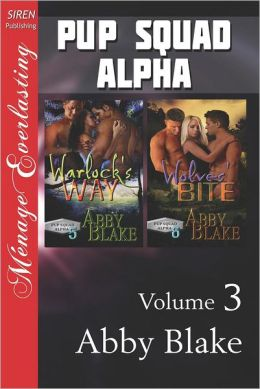 Pup Squad Alpha, Volume 3 [Warlock's Way: Wolves' Bite] (Siren Publishing Menage Everlasting)