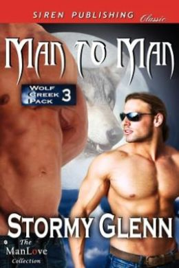 Man to Man [Wolf Creek Pack 3] (Siren Publishing Classic Manlove)