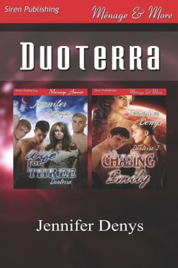 Duoterra [Wife for Three: Chasing Emily] (Siren Publishing Menage and More)