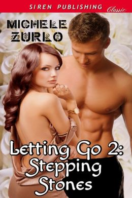 Letting Go 2: Stepping Stones [Awakenings 5] (Siren Publishing Classic)