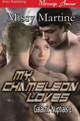 My Chameleon Loves [Galactic Nuptials 2] (Siren Publishing Menage Amour)