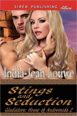 Stings and Seduction [Gladiators: House of Andromeda 2] (Siren Publishing Allure)