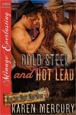 Cold Steel and Hot Lead [How the West Was Done 3] (Siren Publishing Menage Everlasting)